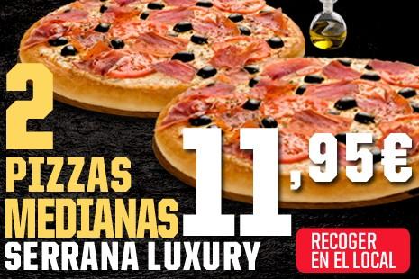2 Pizzas Medianas Serrana Luxury a Recoger x 11,95€ (7-ingr.) los Martes