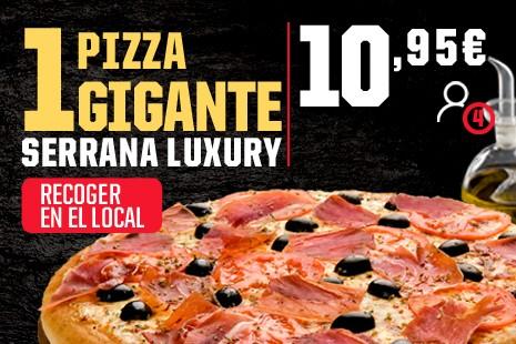 1 Pizza Gigante Serrana Luxury a Recoger x 10,95€ (7-ingr.)