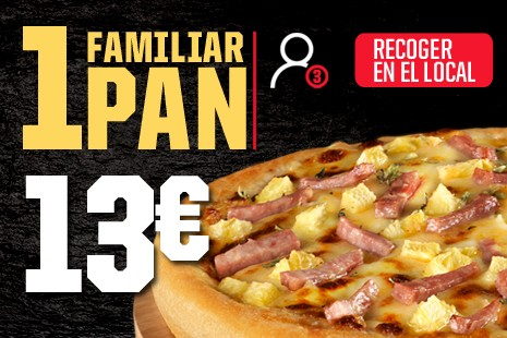 1 Pizza Familiar PAN a Recoger x 13€ (7-ingr.)