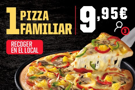 1 Pizza Familiar PAN a Recoger x 9,95€ (6- ingr.)