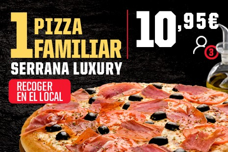 1 Pizza Familiar PAN Serrana Luxury a Recoger x 10,95€ (7-ingr.)