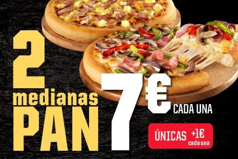 2 Pizzas Medianas PAN x 14€ (6- ingr.)