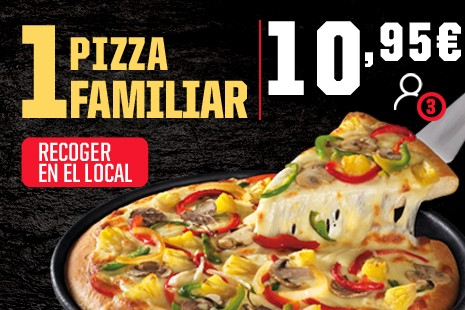 1 Pizza Familiar PAN a Recoger x 10,95€ (7- ingr.)